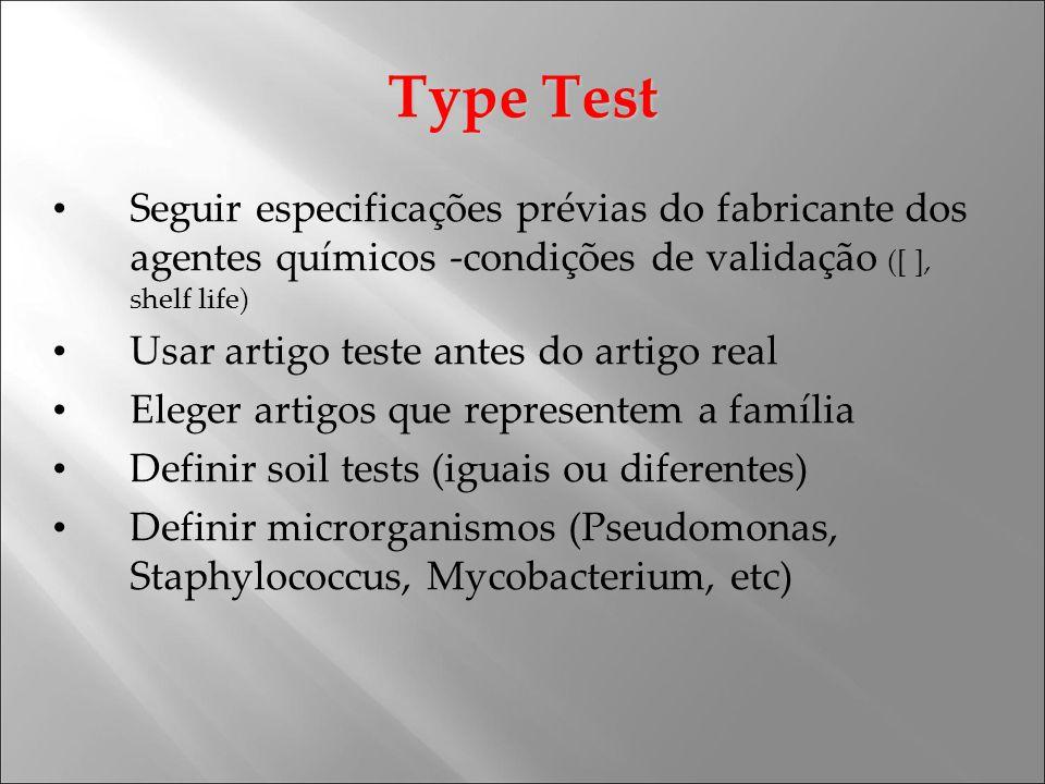 Type Test Seguir especificações prévias do fabricante dos agentes químicos -condições de validação ([ ], shelf life)